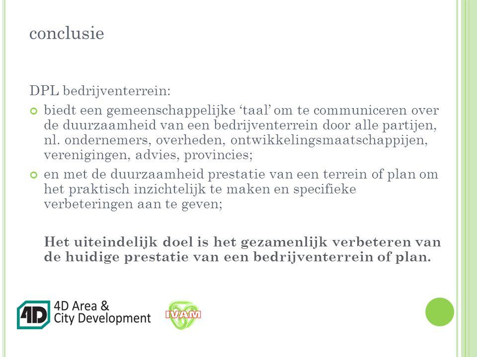 DPL bedrijventerrein: biedt een gemeenschappelijke 'taal' om te communiceren over de duurzaamheid van een bedrijventerrein door alle partijen, nl.