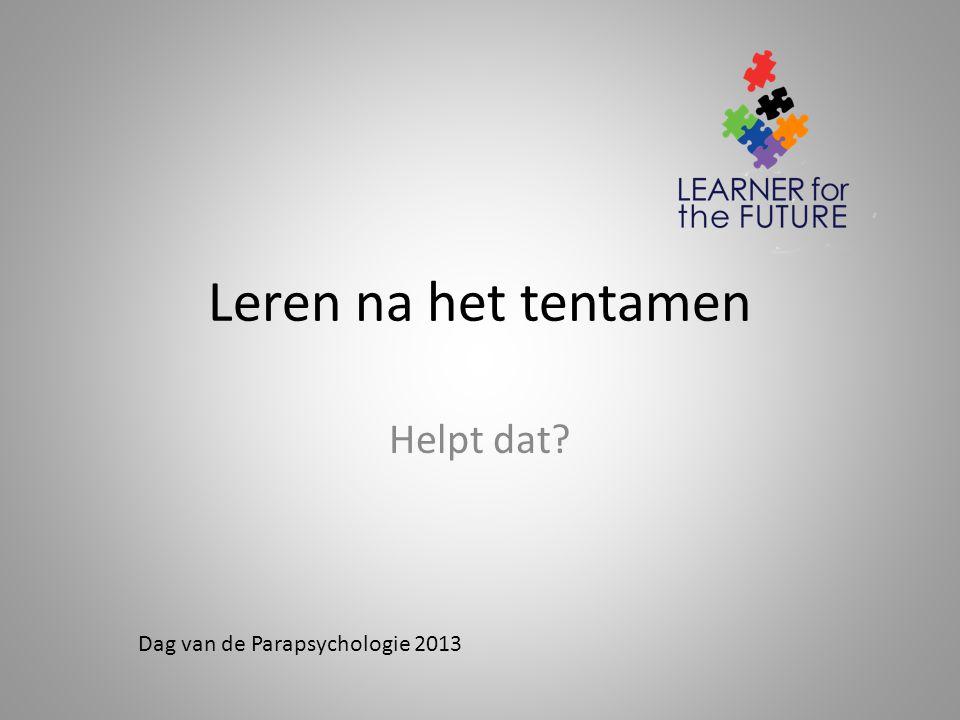 Leren na het tentamen Helpt dat Dag van de Parapsychologie 2013