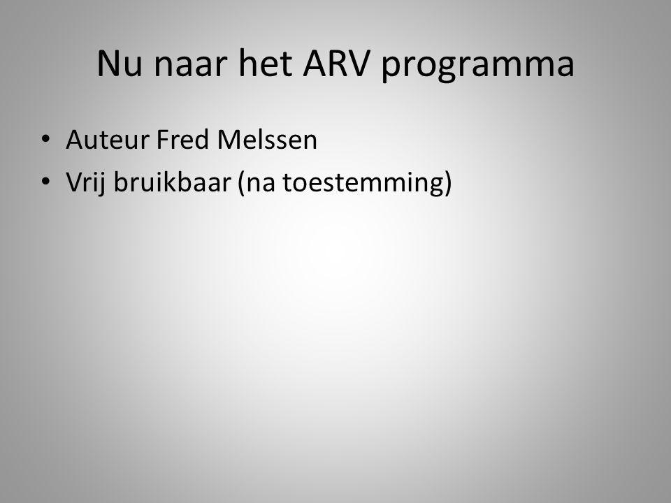 Nu naar het ARV programma Auteur Fred Melssen Vrij bruikbaar (na toestemming)