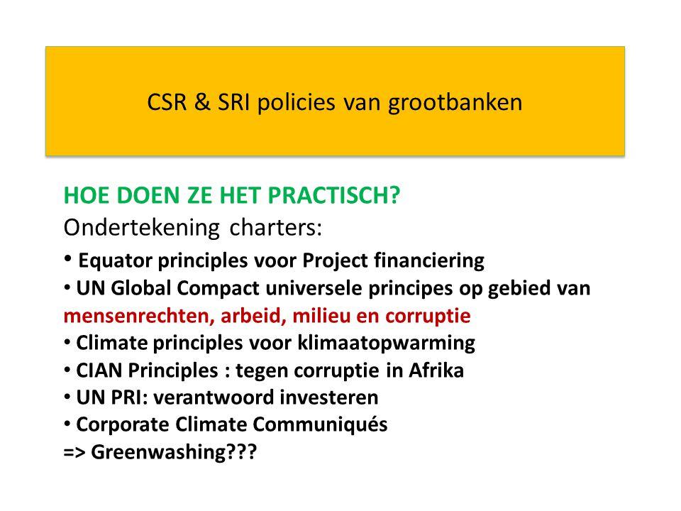 CSR & SRI policies van grootbanken HOE DOEN ZE HET PRACTISCH.