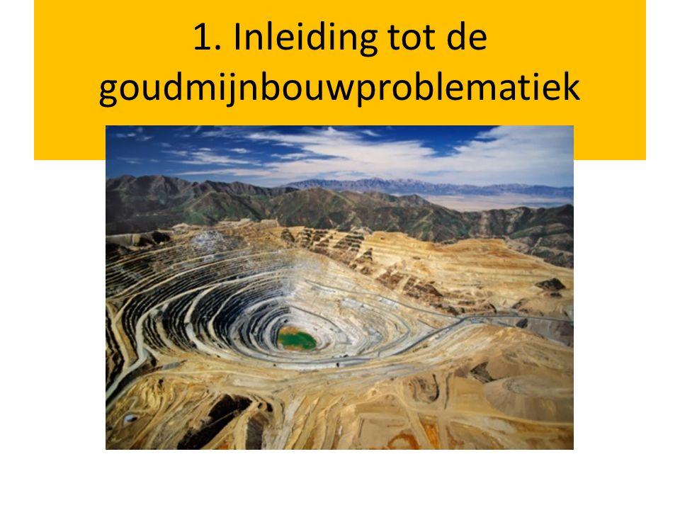 Goudmijnbouw problematiek Grootschalige open pit mijnbouw Concessies Heap Leaching Tweede kolonisering Om ter eerst en om ter snelst Hoe wordt goud ontgonnen?