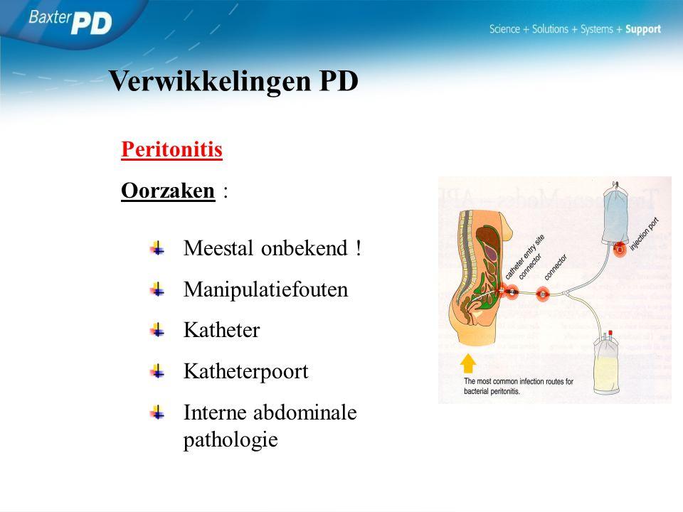 Peritonitis Oorzaken : Meestal onbekend ! Manipulatiefouten Katheter Katheterpoort Interne abdominale pathologie Verwikkelingen PD