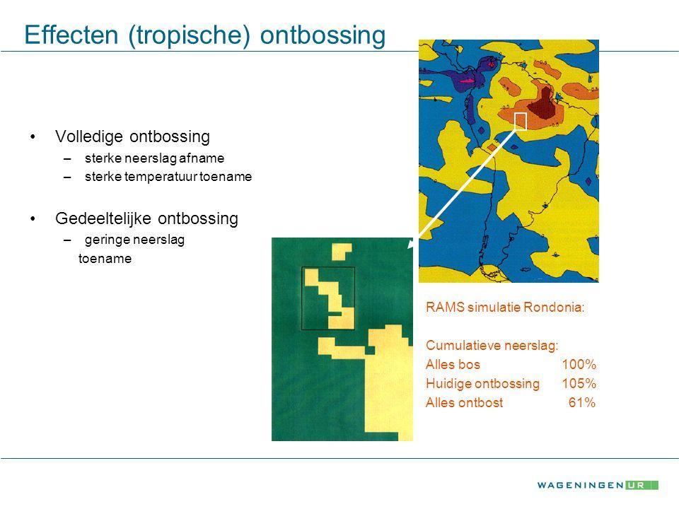Effecten (tropische) ontbossing Ongestoord regenwoud –hogere verdamping/koeler –lagere grenslaag Gekapt bos –lagere verdamping/warmer –hogere grenslaag