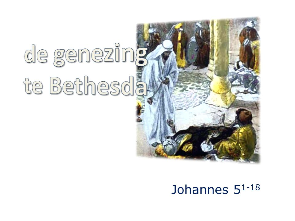 8 Jezus zeide tot hem: Sta op... Johannes 5 12