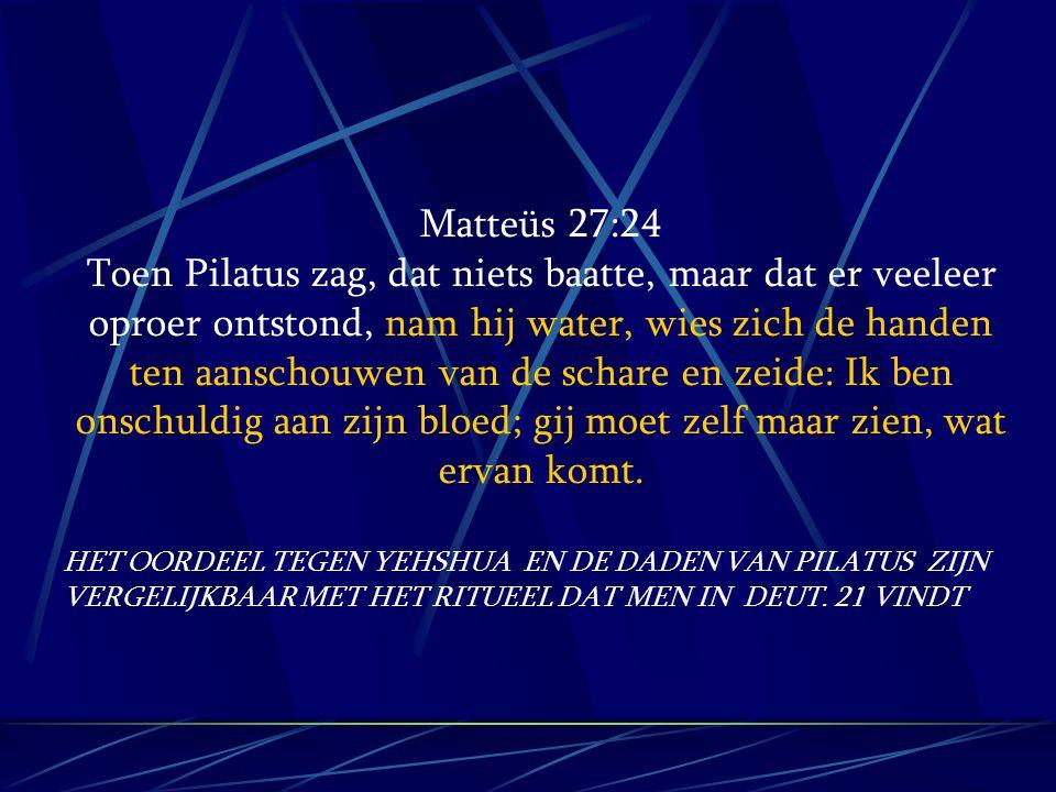 Matteüs 27:24 Toen Pilatus zag, dat niets baatte, maar dat er veeleer oproer ontstond, nam hij water, wies zich de handen ten aanschouwen van de schar