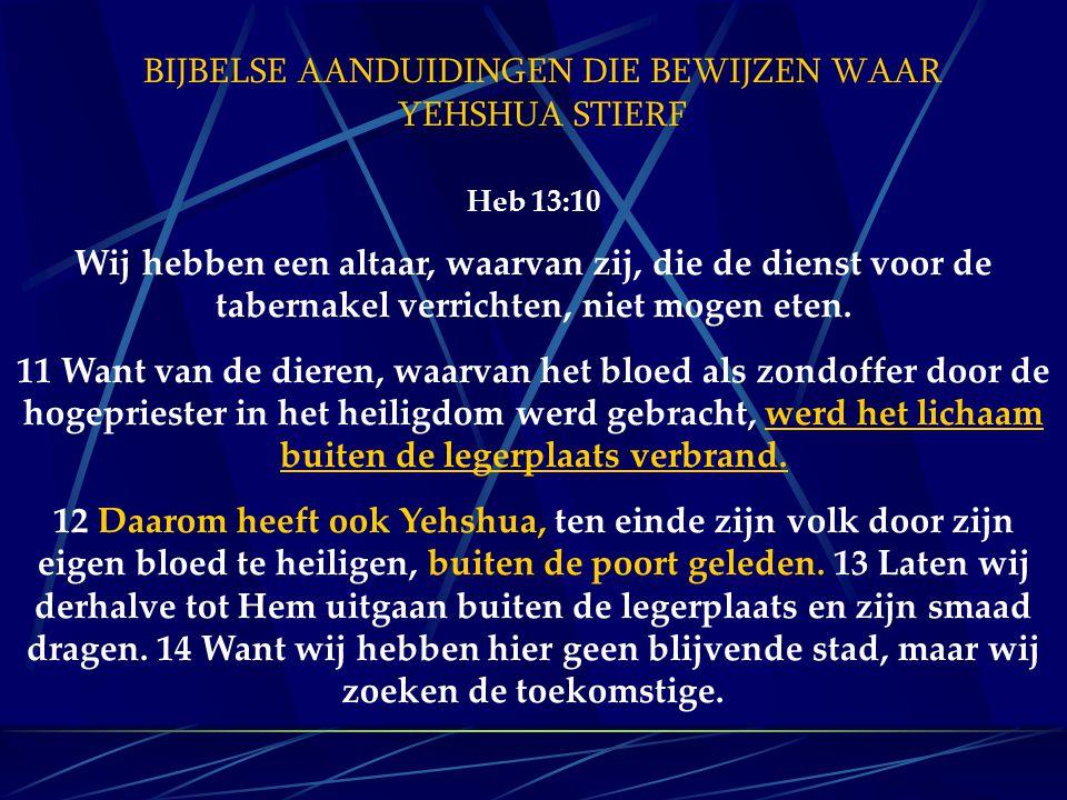 Heb 13:10 Wij hebben een altaar, waarvan zij, die de dienst voor de tabernakel verrichten, niet mogen eten. 11 Want van de dieren, waarvan het bloed a