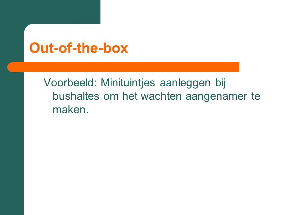Out-of-the-box Voorbeeld: Minituintjes aanleggen bij bushaltes om het wachten aangenamer te maken.
