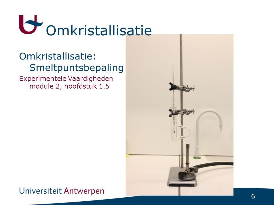 6 Omkristallisatie: Smeltpuntsbepaling Experimentele Vaardigheden module 2, hoofdstuk 1.5 Omkristallisatie