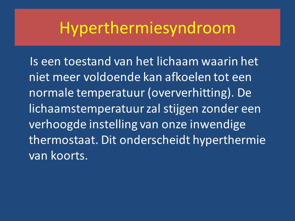 Hyperthermiesyndroom Is een toestand van het lichaam waarin het niet meer voldoende kan afkoelen tot een normale temperatuur (oververhitting). De lich