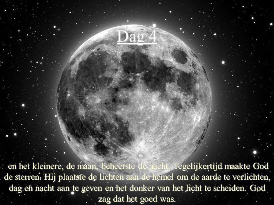 Dag 4 en het kleinere, de maan, beheerste de nacht. Tegelijkertijd maakte God de sterren. Hij plaatste de lichten aan de hemel om de aarde te verlicht