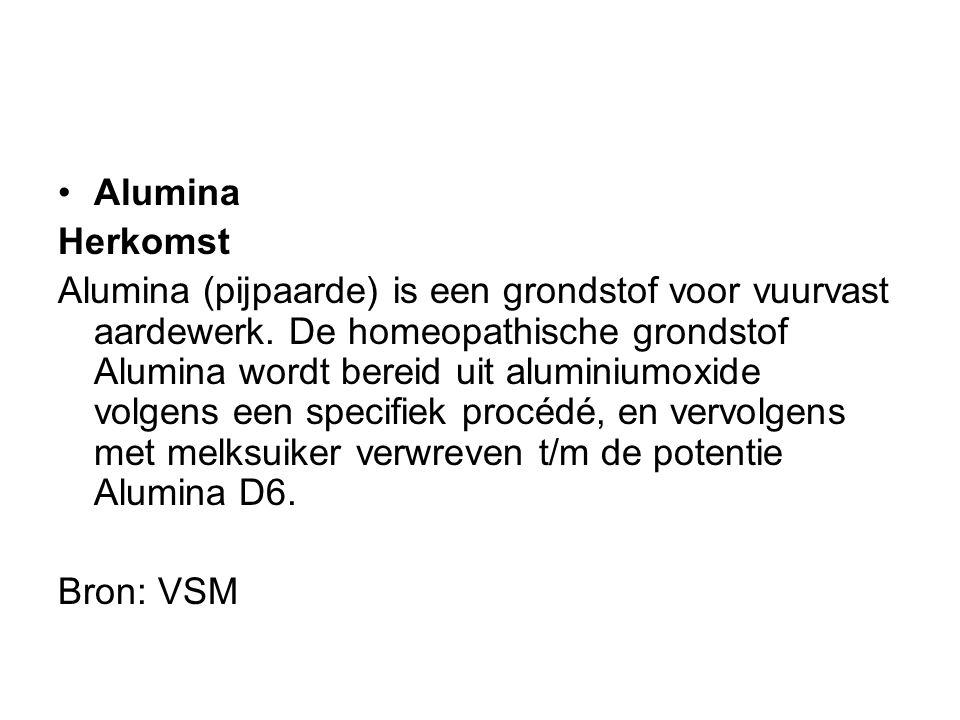 Alumina Herkomst Alumina (pijpaarde) is een grondstof voor vuurvast aardewerk. De homeopathische grondstof Alumina wordt bereid uit aluminiumoxide vol