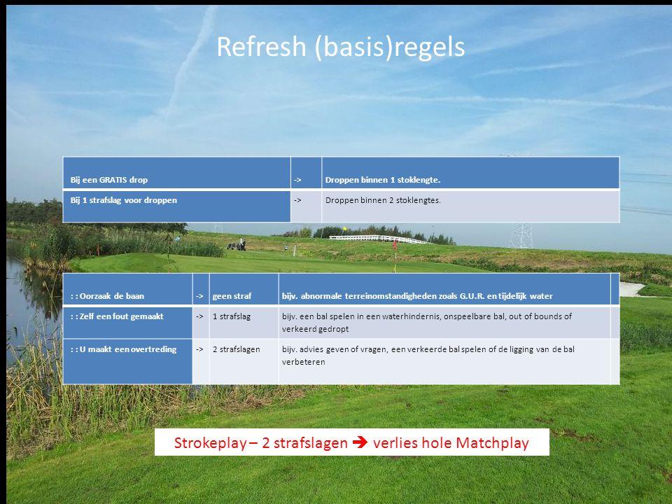 Refresh (basis)regels Bij een GRATIS drop->Droppen binnen 1 stoklengte. Bij 1 strafslag voor droppen->Droppen binnen 2 stoklengtes. : : Oorzaak de baa