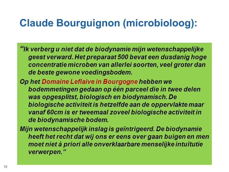 """Claude Bourguignon (microbioloog): """" Ik verberg u niet dat de biodynamie mijn wetenschappelijke geest verward. Het preparaat 500 bevat een dusdanig ho"""