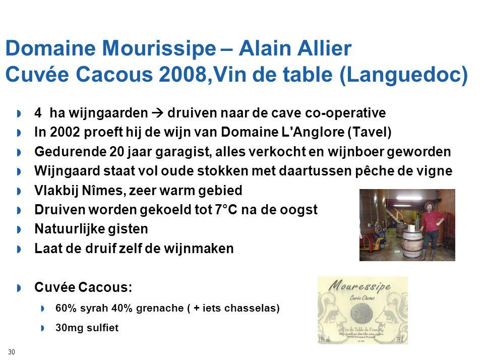 Domaine Mourissipe – Alain Allier Cuvée Cacous 2008,Vin de table (Languedoc)  4 ha wijngaarden  druiven naar de cave co-operative  In 2002 proeft h