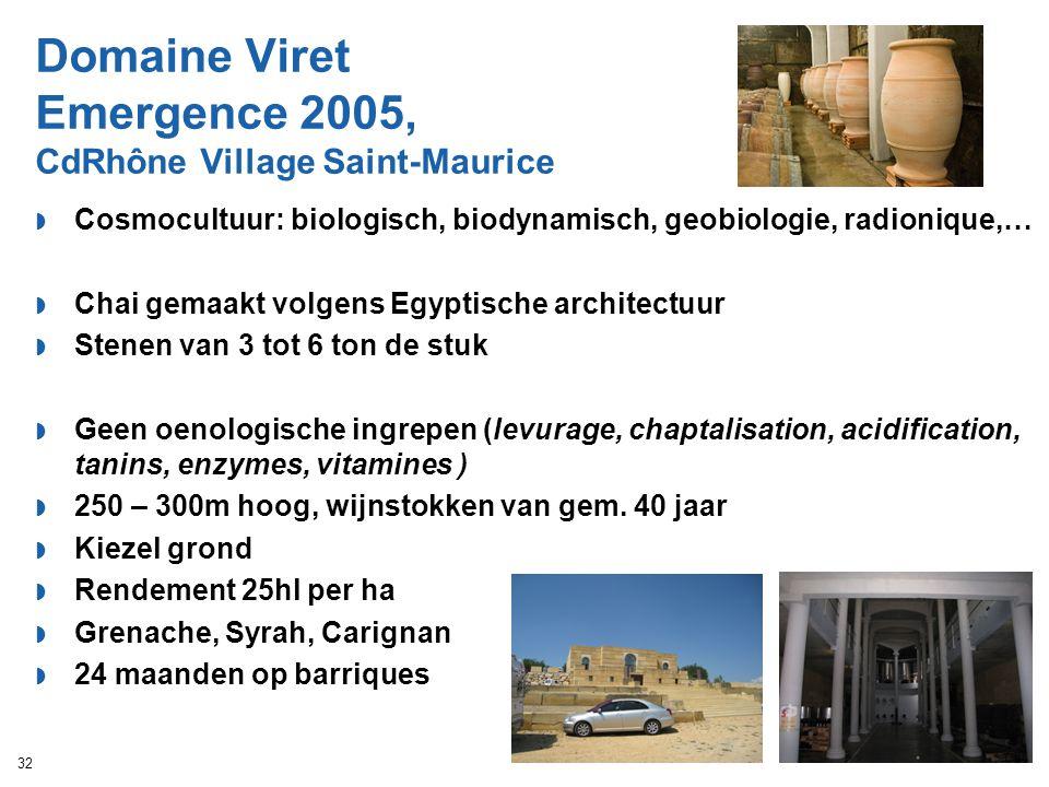 Domaine Viret Emergence 2005, CdRhône Village Saint-Maurice  Cosmocultuur: biologisch, biodynamisch, geobiologie, radionique,…  Chai gemaakt volgens