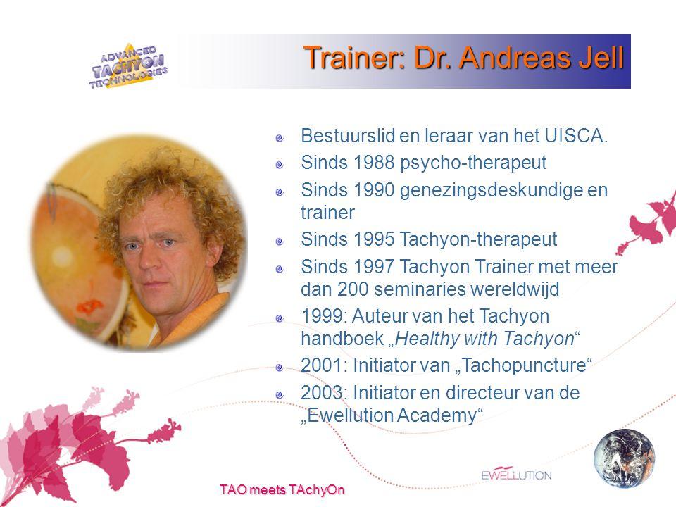 TAO meets TAchyOn Trainer: Dr. Andreas Jell Bestuurslid en leraar van het UISCA.