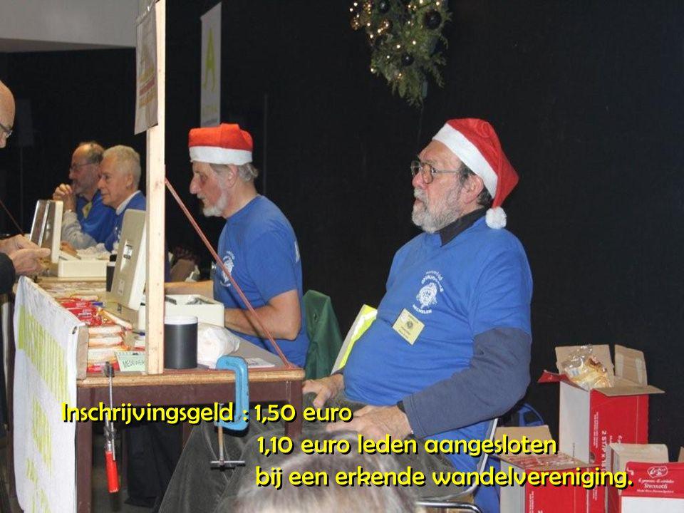 Inschrijvingsgeld : 1,50 euro 1,10 euro leden aangesloten bij een erkende wandelvereniging.