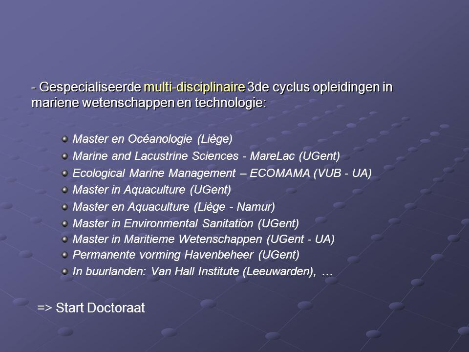- Gespecialiseerde multi-disciplinaire 3de cyclus opleidingen in mariene wetenschappen en technologie: Master en Océanologie (Liège) Marine and Lacust