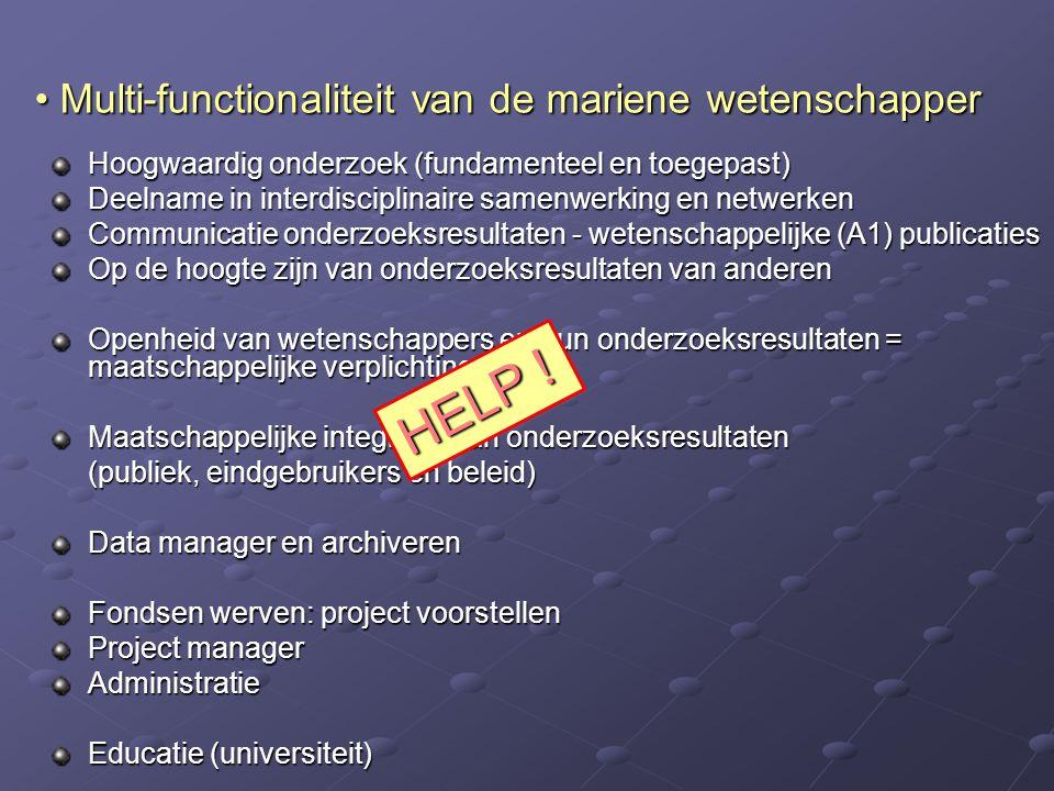 Multi-functionaliteit van de mariene wetenschapper Multi-functionaliteit van de mariene wetenschapper Hoogwaardig onderzoek (fundamenteel en toegepast
