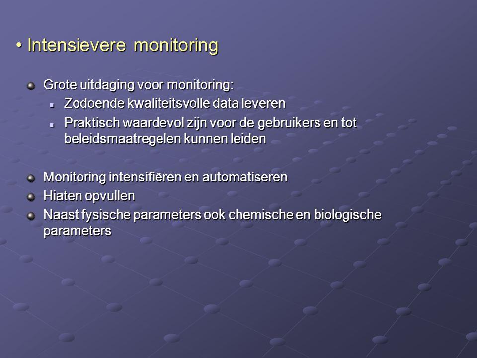 Intensievere monitoring Intensievere monitoring Grote uitdaging voor monitoring: Zodoende kwaliteitsvolle data leveren Zodoende kwaliteitsvolle data l