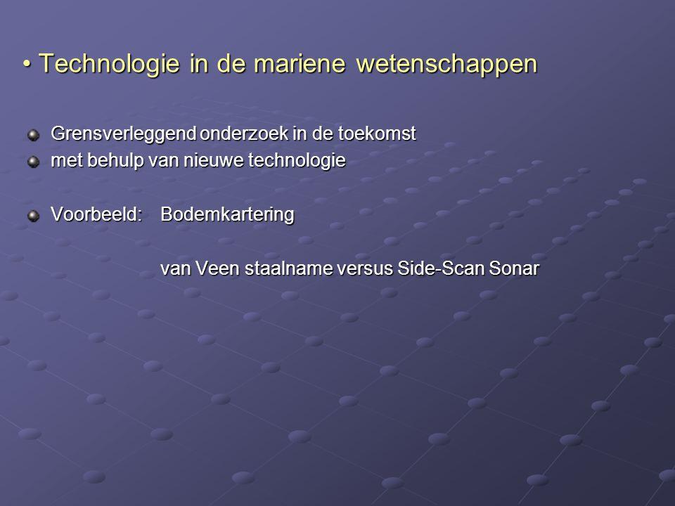 Technologie in de mariene wetenschappen Technologie in de mariene wetenschappen Grensverleggend onderzoek in de toekomst met behulp van nieuwe technol