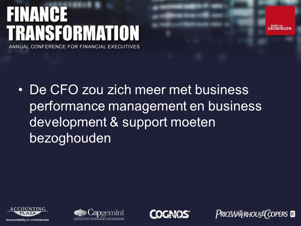 De CFO zou zich meer met business performance management en business development & support moeten bezoghouden