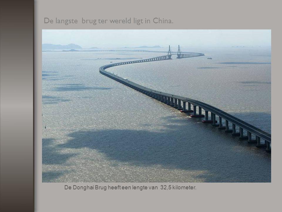 De breedste brug ter wereld.