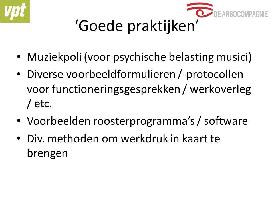 'Goede praktijken' Muziekpoli (voor psychische belasting musici) Diverse voorbeeldformulieren /-protocollen voor functioneringsgesprekken / werkoverleg / etc.