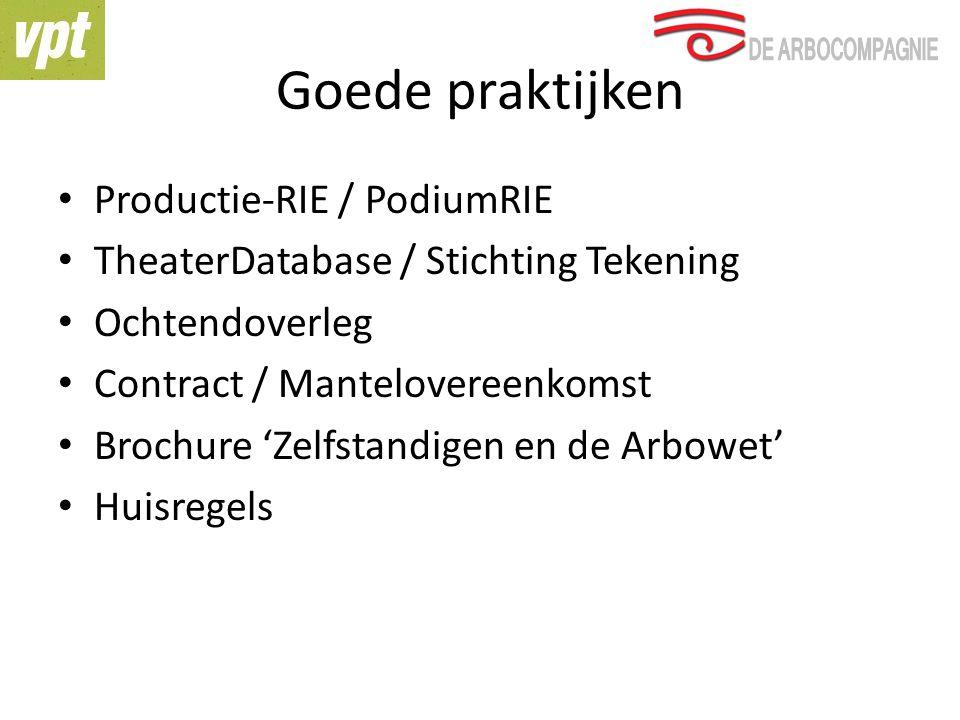 Productie-RIE / PodiumRIE TheaterDatabase / Stichting Tekening Ochtendoverleg Contract / Mantelovereenkomst Brochure 'Zelfstandigen en de Arbowet' Huisregels Goede praktijken