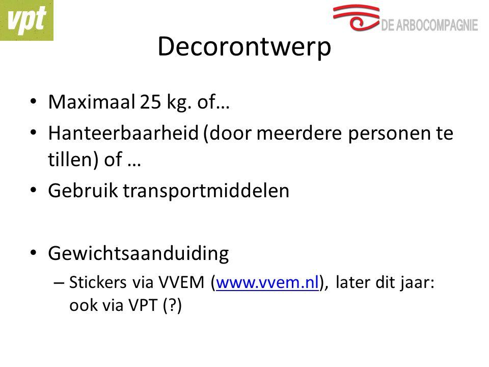 Decorontwerp Maximaal 25 kg. of… Hanteerbaarheid (door meerdere personen te tillen) of … Gebruik transportmiddelen Gewichtsaanduiding – Stickers via V