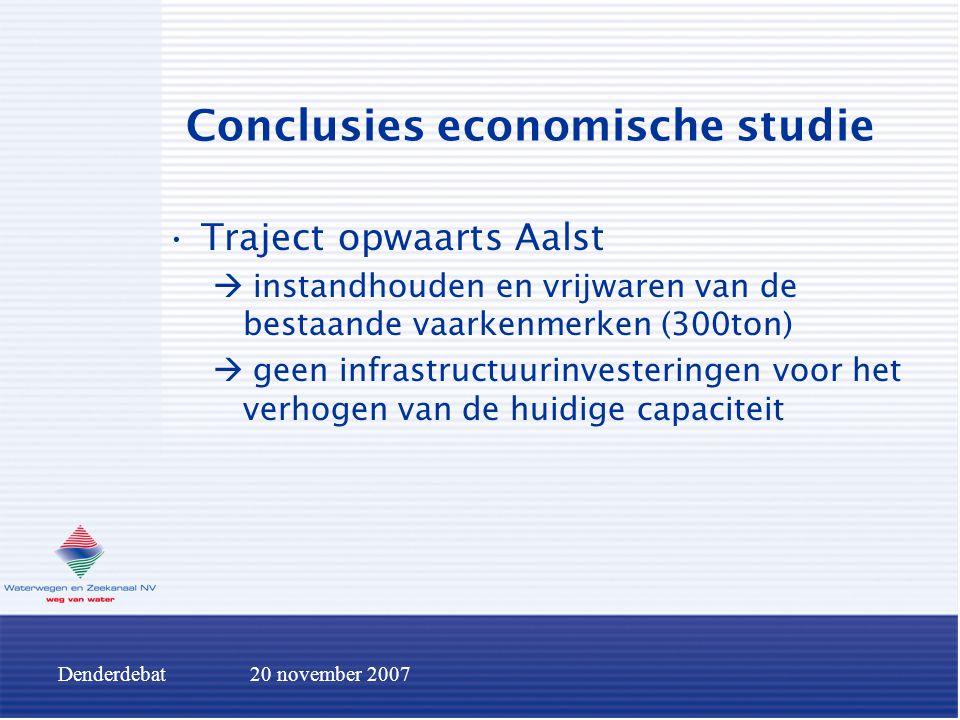 Denderdebat20 november 2007 Conclusies economische studie Traject opwaarts Aalst  instandhouden en vrijwaren van de bestaande vaarkenmerken (300ton)