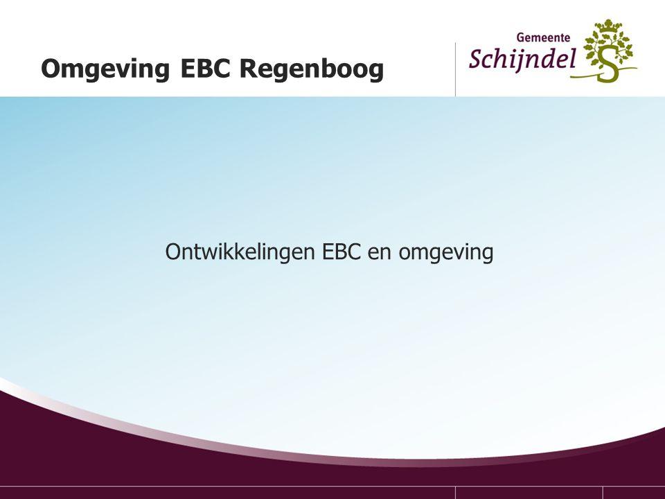 Omgeving EBC Regenboog Ontwikkelingen EBC en omgeving
