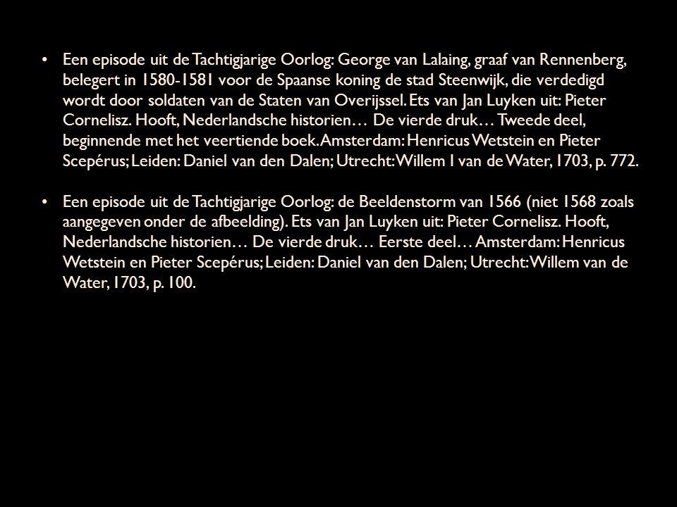 Een episode uit de Tachtigjarige Oorlog: George van Lalaing, graaf van Rennenberg, belegert in 1580-1581 voor de Spaanse koning de stad Steenwijk, die