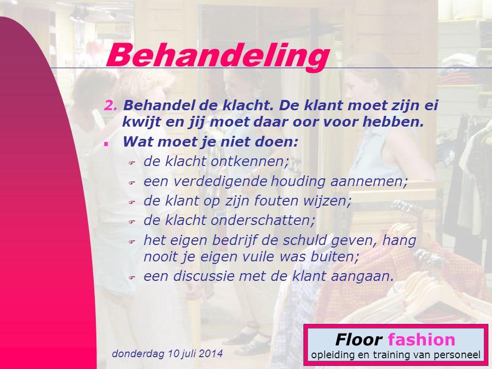 donderdag 10 juli 2014 Floor fashion opleiding en training van personeel Behandeling 2.