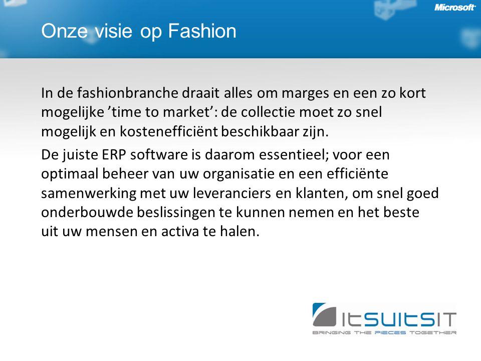 Onze visie op Fashion In de fashionbranche draait alles om marges en een zo kort mogelijke 'time to market': de collectie moet zo snel mogelijk en kostenefficiënt beschikbaar zijn.