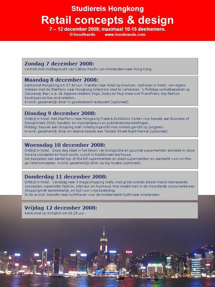 Studiereis Hongkong Retail concepts & design 7 – 12 december 2008; maximaal 10-15 deelnemers.