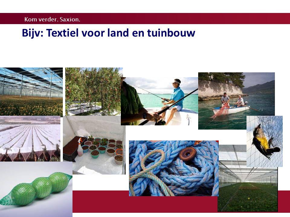 Kom verder. Saxion. Bijv: Textiel voor land en tuinbouw
