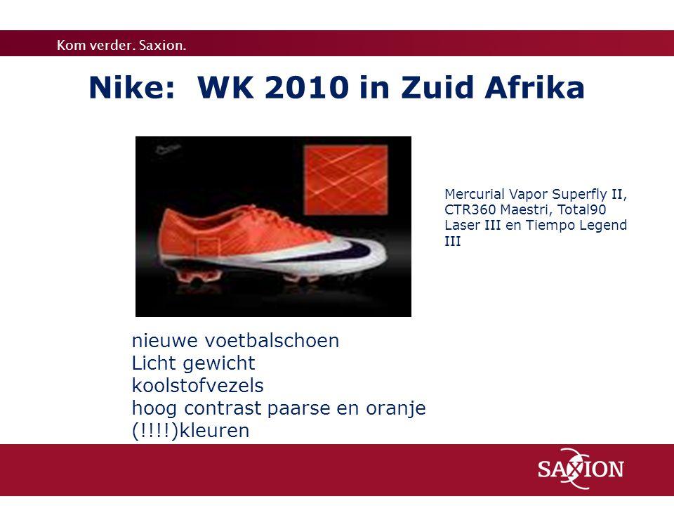 Kom verder. Saxion. Nike: WK 2010 in Zuid Afrika nieuwe voetbalschoen Licht gewicht koolstofvezels hoog contrast paarse en oranje (!!!!)kleuren Mercur