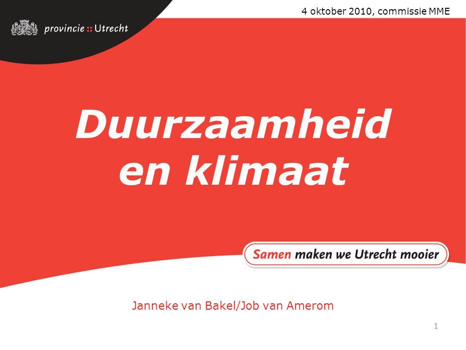 1 Duurzaamheid en klimaat Janneke van Bakel/Job van Amerom 4 oktober 2010, commissie MME