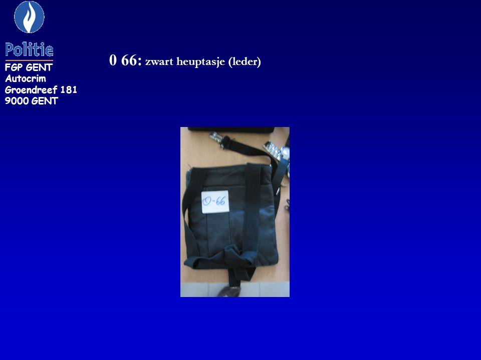 0 66: zwart heuptasje (leder) FGP GENT Autocrim Groendreef 181 9000 GENT