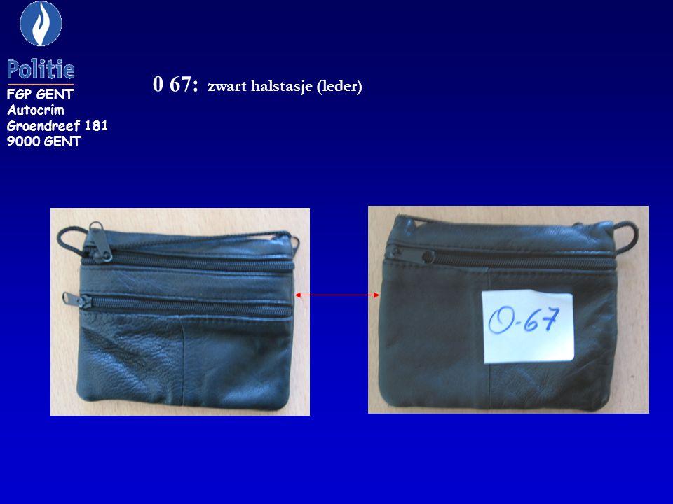 0 67: zwart halstasje (leder) FGP GENT Autocrim Groendreef 181 9000 GENT