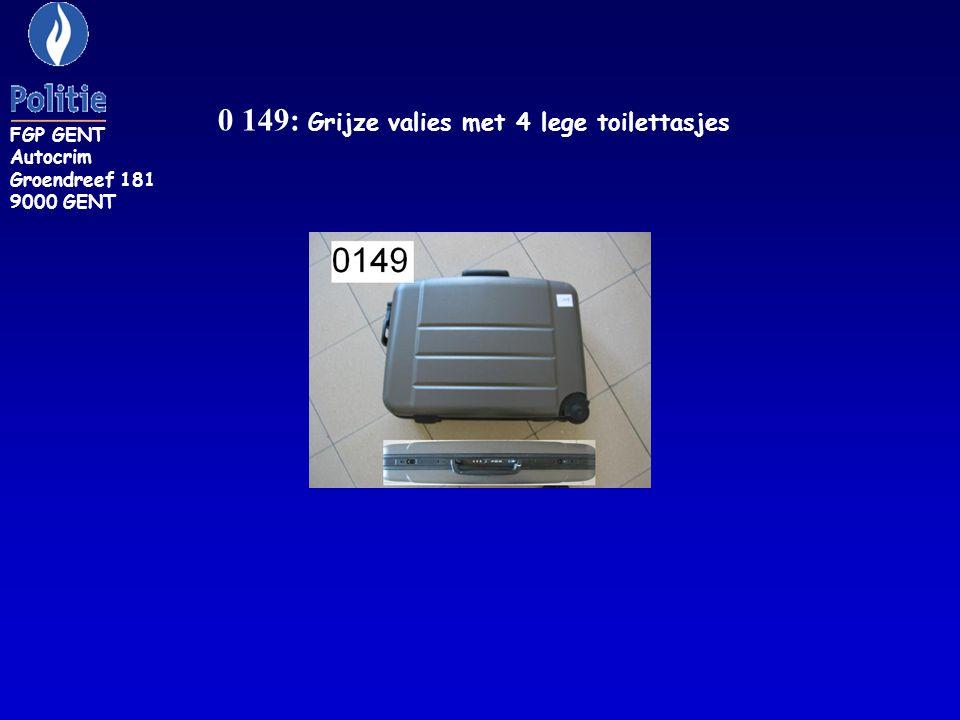 0 149: Grijze valies met 4 lege toilettasjes FGP GENT Autocrim Groendreef 181 9000 GENT