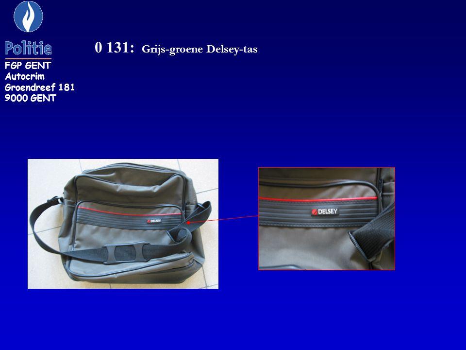 0 131: Grijs-groene Delsey-tas FGP GENT Autocrim Groendreef 181 9000 GENT