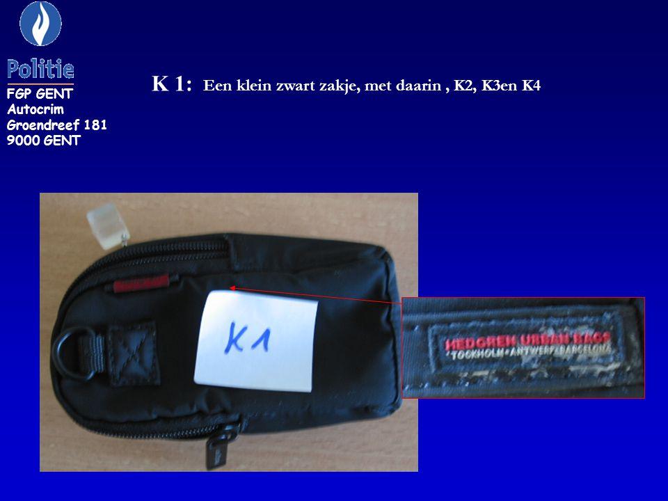 K 1: Een klein zwart zakje, met daarin, K2, K3en K4 FGP GENT Autocrim Groendreef 181 9000 GENT