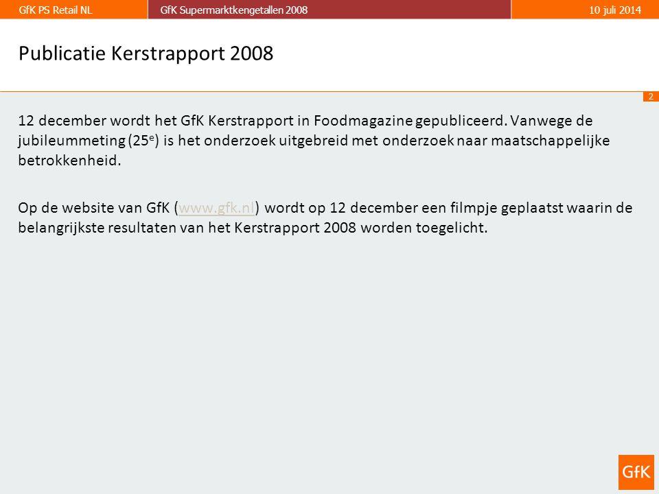 2 GfK PS Retail NLGfK Supermarktkengetallen 200810 juli 2014 Publicatie Kerstrapport 2008 12 december wordt het GfK Kerstrapport in Foodmagazine gepubliceerd.