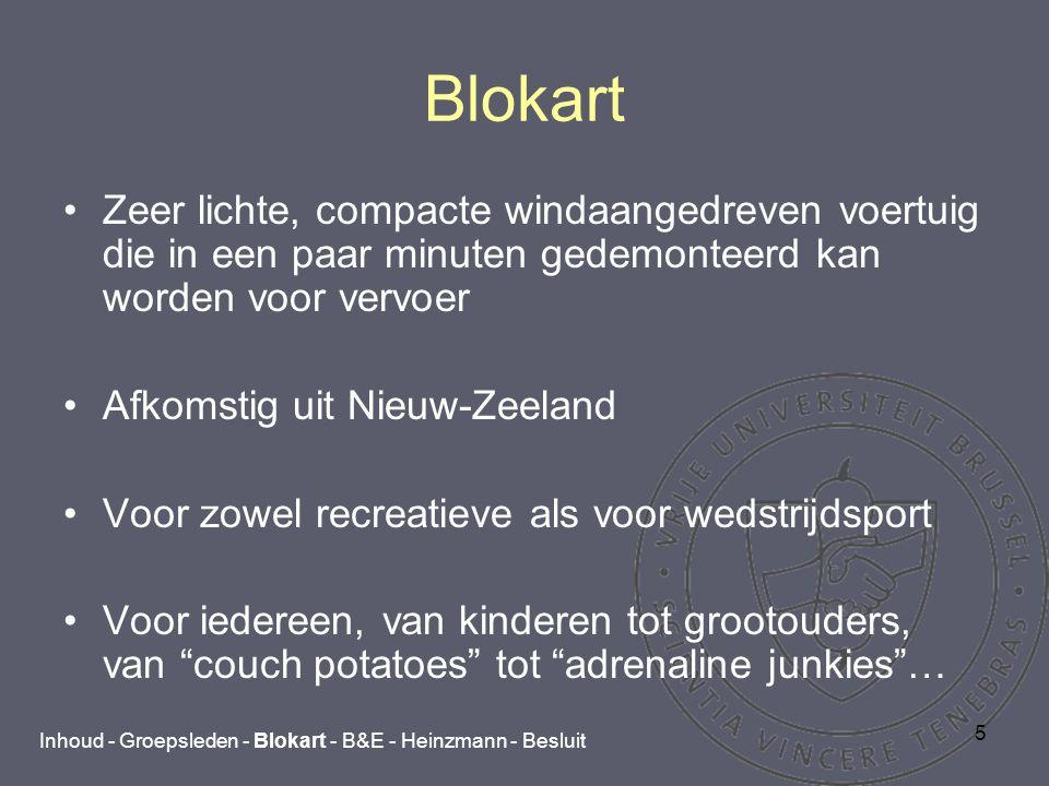 6 Blokart Compacte afmetingen en manoeuvreerbaar In enkele minuten zonder gereedschap transformeerbaar van draagbare tas naar landzeiler Gewicht = 27kg en lengte = 1m20  past gemakkelijk in kofferruimte van een auto Inhoud - Groepsleden - Blokart - B&E - Heinzmann - Besluit