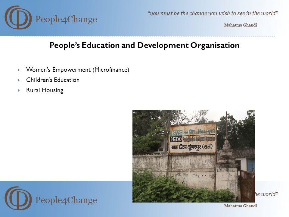 People's Education and Development Organisation  Women's Empowerment (Microfinance)  Children's Education  Rural Housing