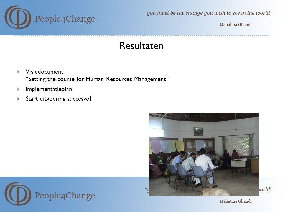 "Resultaten  Visiedocument ""Setting the course for Human Resources Management""  Implementatieplan  Start uitvoering succesvol"