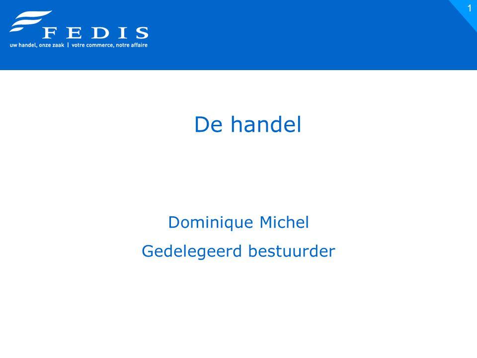 1 De handel Dominique Michel Gedelegeerd bestuurder
