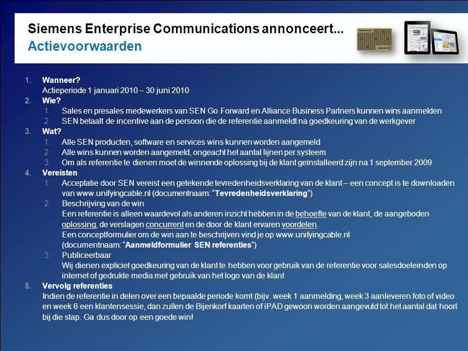 Page 3 Copyright © Siemens Enterprise Communications GmbH & Co. KG 2009. All rights reserved. Siemens Enterprise Communications GmbH & Co. KG is a Tra